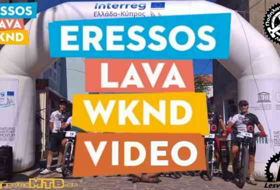 ERESSOS LAVA WKND 2018 – Video